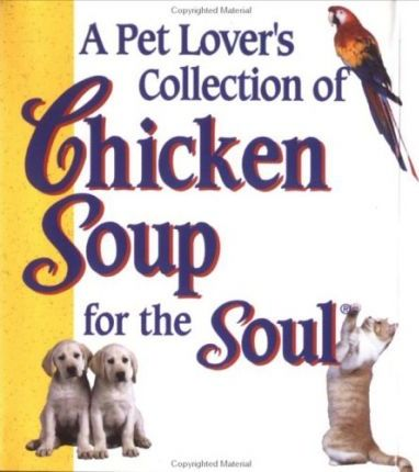 Pet Lovers Collection of Chicken Soup for the S