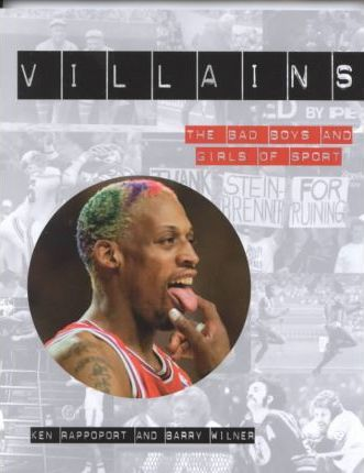 Villains the Bad Boys and Girls of Sports