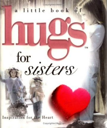 Little Hugs Especially for Sisters