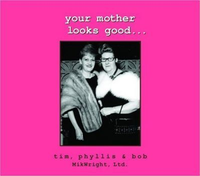 Your Mother Looks Good . . .