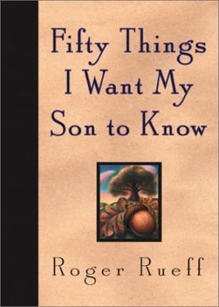 Fifty Things I Want My Son to Know