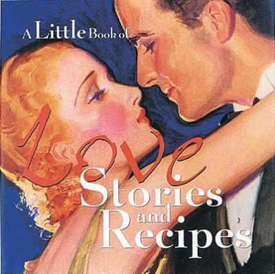 A Little Book of Love Stories and Recipes