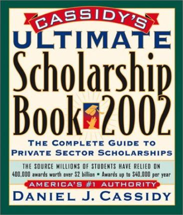 Cassidy's Ultimate Scholarship Book 2002 Ppb