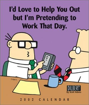 I'd Like to Help You But I'm Pretending to Work That Day