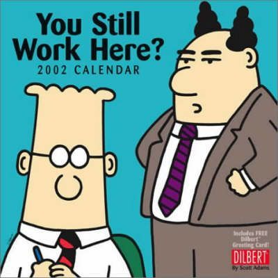 You Still Work Here?: 2002 Calendar