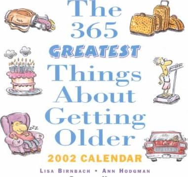 The 365 Greatest Things about Getting Older
