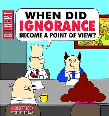 When Did Ignorance Become a Point of View?