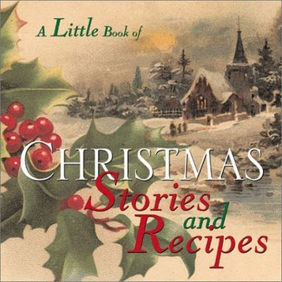 A Little Book of Christmas Stories and Recipes