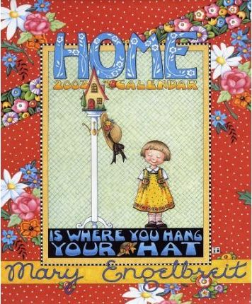 Mary Engelbreit: Home is Where You Hang Your Hat 2003 Wall Calendar
