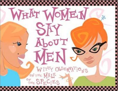 What Women Say about Men