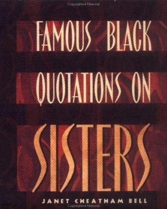 Famous Black Quotations on Sisters