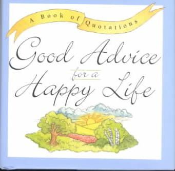 Good Advice for a Happy Life