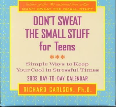 Don't Sweat the Small Stuff for Teens Calendar