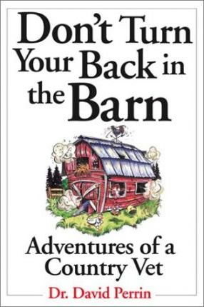 Don't Turn Your Back in the Barn Country Vet