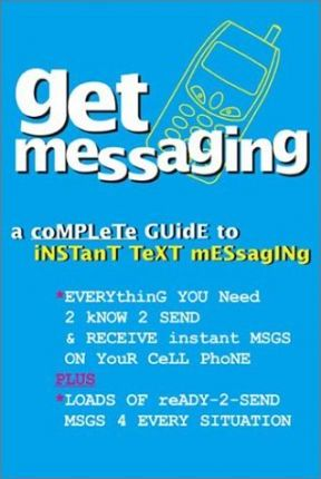 Get Messaging Guide to Instant Text Messaging