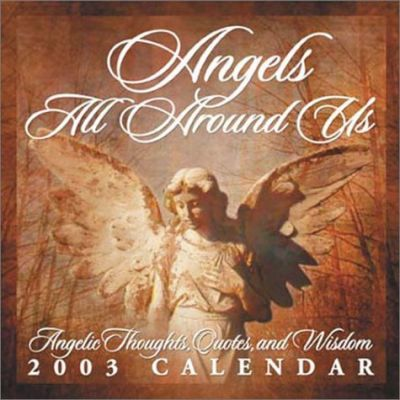 Angels All around Us 2003 Calendar