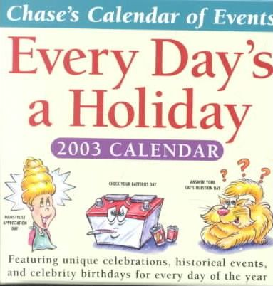 Chase's Every Day's a Holiday 2003 Calendar