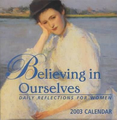 Believing in Ourselves 2003 Calendar
