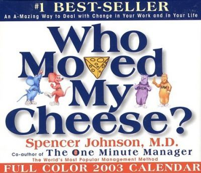 Who Moved My Cheese? 2003 Calendar