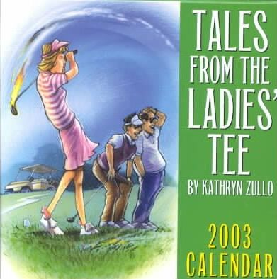 Tales from the Ladies' Tee 2003 Calendar
