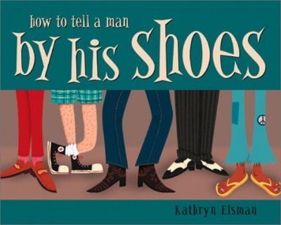 How to Tell a Man by His Shoes