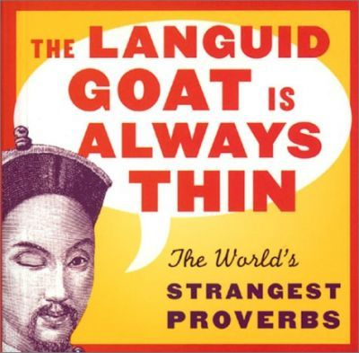 The Languid Goat Is Always Thin