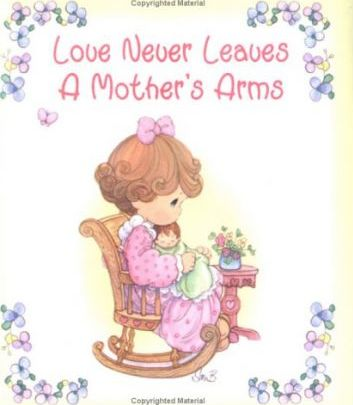Love Never Leaves a Mother's Arms