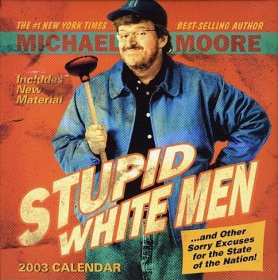 Stupid White Men...and Other Sorry Excuses Dtd 2003