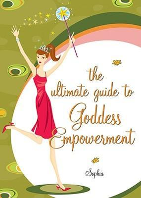 The Girl's Guide to Goddess Empowerment