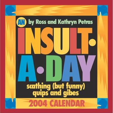 An Insult a Day 2004