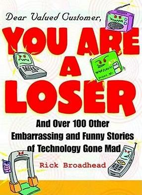 Dear Valued Customer, You Are a Loser