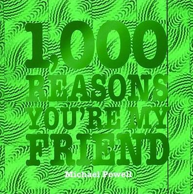 1,000 Reasons You're My Friend