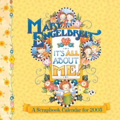Mary Engelbreit's It's All about Me !