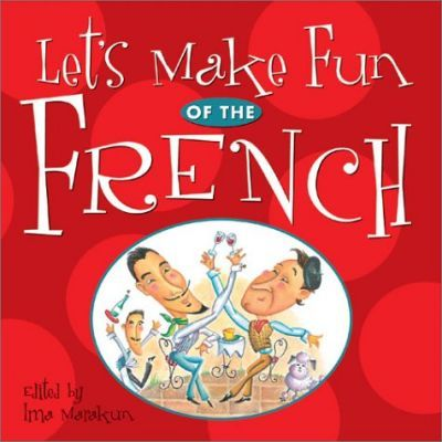 Let's Make Fun of the French