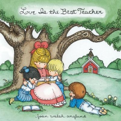 Love Is the Best Teacher