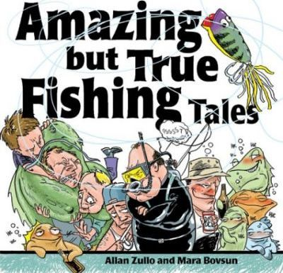 Amazing But True Fishing Tales