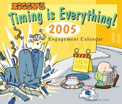 Ziggy's Timing Is Everything 2005 Engagement Calendar