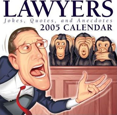 Lawyers: Jokes Quotes And Anecdotes 2005 Calendar