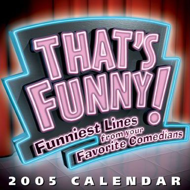 Thats Funny Day to Day Calendar 2005