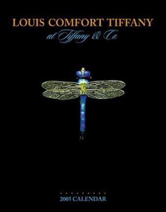 Louis Comfort Tiffany at Tiffany and Co. 2005 Calendar