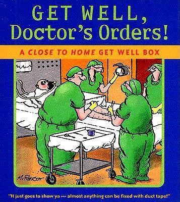Get Well, Doctor's Orders!