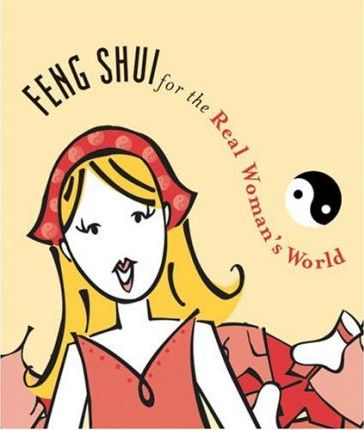 Feng Shui for the Real Woman's World
