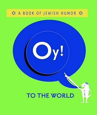 Oy! to the World