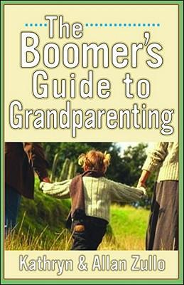 The Boomers' Guide to Grandparenting