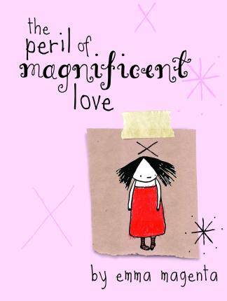 The Peril of Magnificent Love