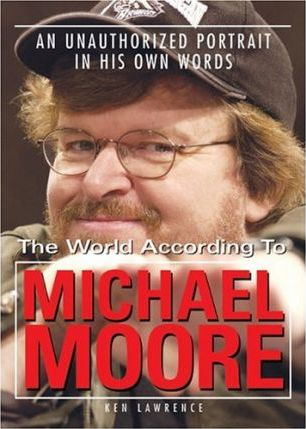 The World According to Michael Moore
