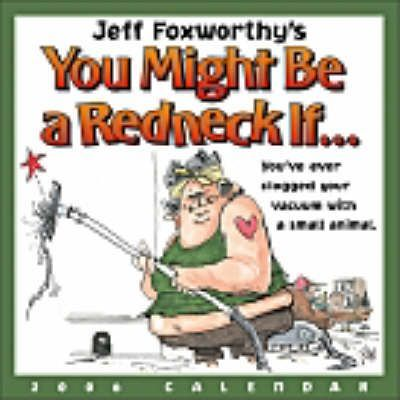 Jeff Foxworthy's You Might be a Redneck If 2006