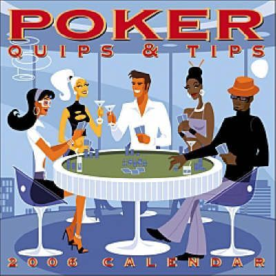 Poker Quips and Tips 2006