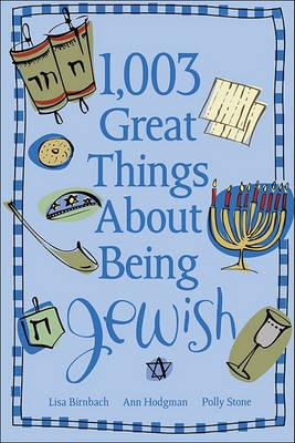 1,003 Great Things about Being Jewish