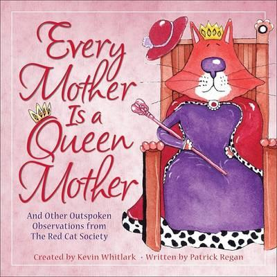 Every Mother Is a Queen Mother